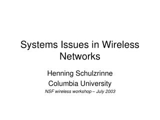Systems Issues in Wireless Networks