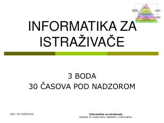 INFORMATIKA  Z A ISTRA Ž IVA Č E