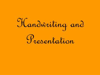 Handwriting and Presentation