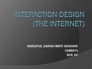 INTERACTION DESIGN (THE INTERNET)