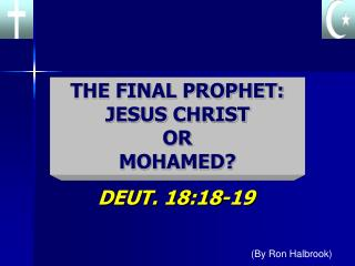 THE FINAL PROPHET: JESUS CHRIST  OR  MOHAMED?