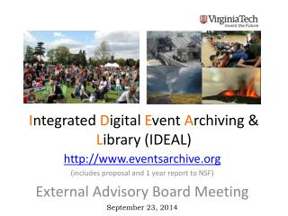 I ntegrated  D igital  E vent  A rchiving &  L ibrary (IDEAL)