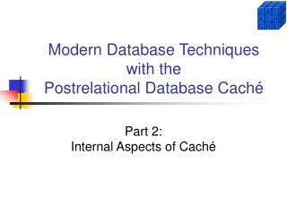 Modern Database Techniques with the  Postrelational Database Caché