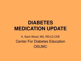 DIABETES MEDICATION UPDATE