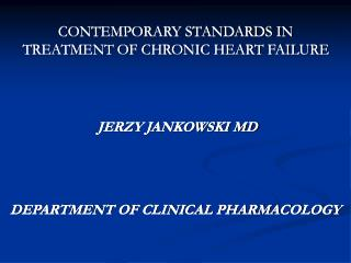 CONTEMPORARY STANDARDS IN TREATMENT OF CHRONIC HEART FAILURE