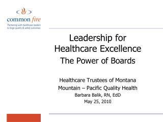 Leadership for Healthcare Excellence The Power of Boards