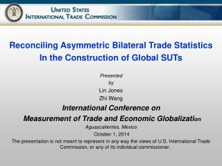 Reconciling Asymmetric Bilateral  Trade  Statistics In the Construction of Global SUTs Presented