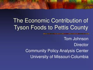 The Economic Contribution of Tyson Foods to Pettis County