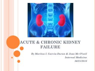 ACUTE & CHRONIC KIDNEY FAILURE