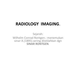 RADIOLOGY  IMAGING .