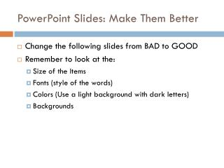 PowerPoint Slides: Make Them Better
