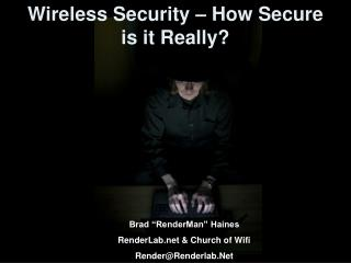 Wireless Security – How Secure is it Really?