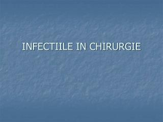INFECTIILE IN CHIRURGIE