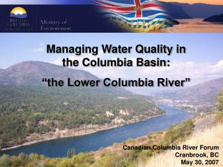 "Managing Water Quality in the Columbia Basin:  ""the Lower Columbia River"""
