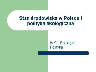 Stan środowiska w Polsce i polityka ekologiczna