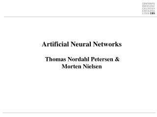 Artificial Neural Networks  Thomas Nordahl Petersen & Morten Nielsen