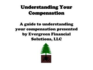 Understanding Your  Compensation