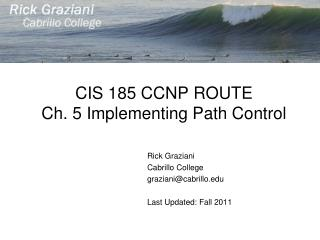 CIS 185 CCNP ROUTE Ch. 5 Implementing Path Control