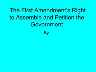 The First Amendment's Right to Assemble and Petition the Government