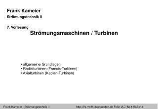 Frank Kameier Strömungstechnik II 7 . Vorlesung