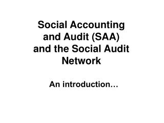 Social Accounting  and Audit (SAA)  and the Social Audit Network