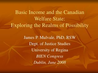 Basic Income and the Canadian Welfare State:  Exploring the Realms of Possibility