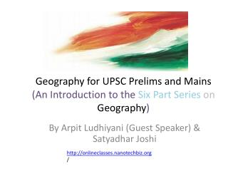 Geography for UPSC Prelims and Mains (An Introduction to the  Six Part Series on  Geography )
