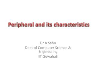 Peripheral and its characteristics