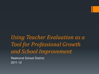 Using Teacher Evaluation as a Tool for Professional Growth and School Improvement
