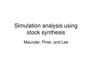 Simulation analysis using stock synthesis