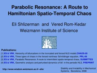 Parabolic Resonance: A Route to Hamiltonian Spatio-Temporal Chaos