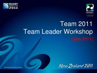 Team 2011 Team Leader Workshop
