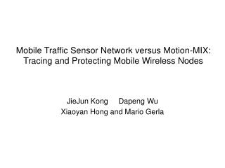 Mobile Traffic Sensor Network versus Motion-MIX: Tracing and Protecting Mobile Wireless Nodes