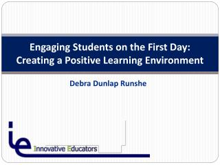 Engaging Students on the First Day: Creating a Positive Learning Environment