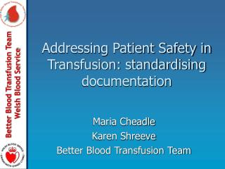 Addressing Patient Safety in Transfusion: standardising documentation