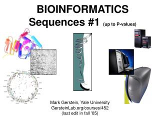 BIOINFORMATICS Sequences #1  (up to P-values)