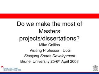 Do we make the most of Masters projects/dissertations?