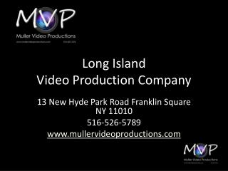 Long Island Video Production Company, Muller Video Productio