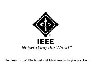 The Institute of Electrical and Electronics Engineers, Inc .
