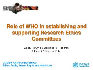 Role of WHO in establishing and supporting Research Ethics Committees