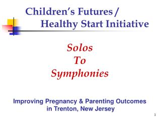 Children's Futures /  Healthy Start Initiative