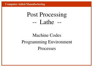 Post Processing --  Lathe  --