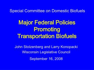 Major Federal Policies Promoting  Transportation Biofuels