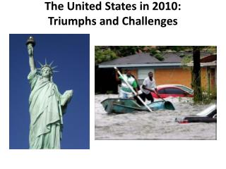 The United States in 2010:  Triumphs and Challenges