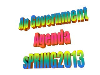 Ap  Government  Agenda sPRING2013
