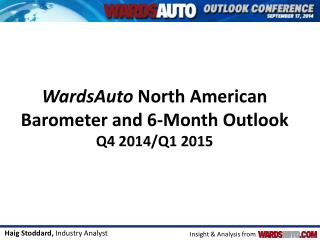 WardsAuto  North American  Barometer and 6-Month Outlook  Q4 2014/Q1 2015