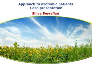 Approach to  azotemic  patients  Case presentation