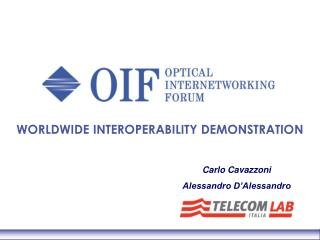 WORLDWIDE INTEROPERABILITY DEMONSTRATION