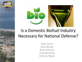 Is a Domestic Biofuel Industry Necessary for National Defense?