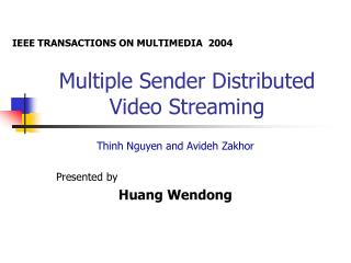 Multiple Sender Distributed Video Streaming